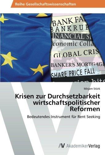 Krisen Zur Durchsetzbarkeit Wirtschaftspolitischer Reformen: Mirjam Stà rk