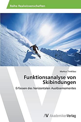 Funktionsanalyse Von Skibindungen: Markus Trinkfass