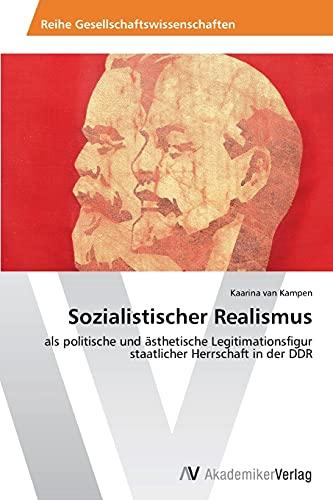 9783639497496: Sozialistischer Realismus: als politische und ästhetische Legitimationsfigur staatlicher Herrschaft in der DDR (German Edition)