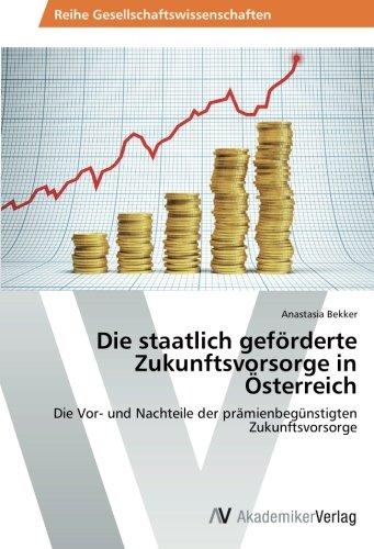 9783639498080: Die staatlich geförderte Zukunftsvorsorge in Österreich: Die Vor- und Nachteile der prämienbegünstigten Zukunftsvorsorge (German Edition)