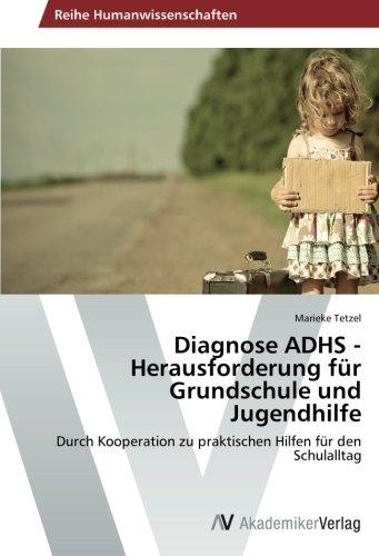 9783639498172: Diagnose Adhs - Herausforderung Fur Grundschule Und Jugendhilfe