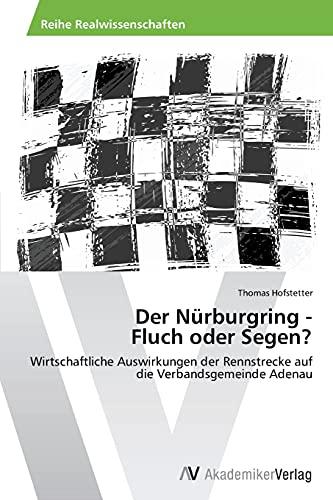 9783639499308: Der N�rburgring -  Fluch oder Segen?: Wirtschaftliche Auswirkungen der Rennstrecke auf die Verbandsgemeinde Adenau