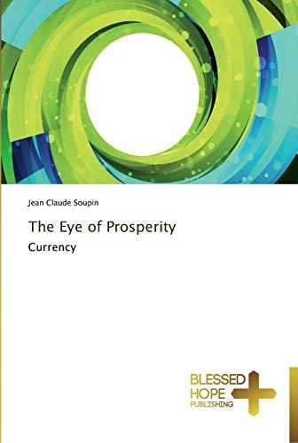 9783639500202: The Eye of Prosperity: Currency