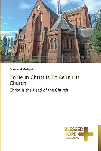 To Be in Christ Is to Be in His Church: Devanand Medapati