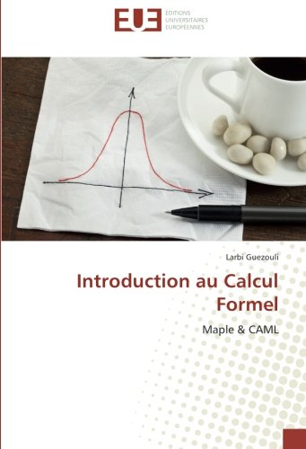 9783639503173: Introduction au Calcul Formel: Maple & CAML