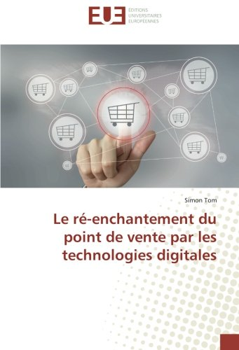 Le ré-enchantement du point de vente par les technologies digitales (Paperback): Simon Tom