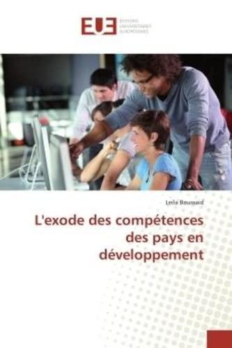9783639508093: L'exode des compétences des pays en développement