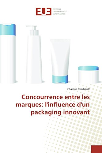 Concurrence entre les marques: l'influence d'un packaging innovant: Charline Eberhardt