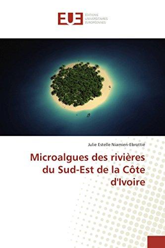 Microalgues des rivières du Sud-Est de la: Niamien-Ebrottié, Julie Estelle