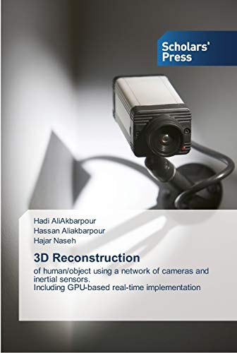 9783639510638: 3D Reconstruction: of human/object using a network of cameras and inertial sensors. Including GPU-based real-time implementation