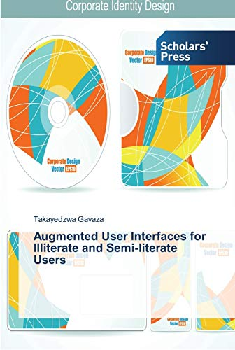 9783639510843: Augmented User Interfaces for Illiterate and Semi-literate Users