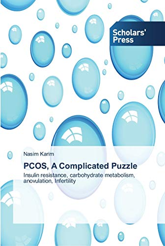 9783639511420: PCOS, A Complicated Puzzle: Insulin resistance, carbohydrate metabolism, anovulation, Infertility