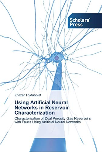 9783639512199: Using Artificial Neural Networks in Reservoir Characterization: Characterization of Dual Porosity Gas Reservoirs with Faults Using Artificial Neural Networks