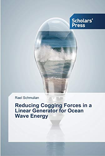 9783639512243: Reducing Cogging Forces in a Linear Generator for Ocean Wave Energy