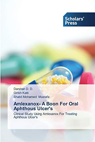 9783639513561: Amlexanox- A Boon For Oral Aphthous Ulcer's: Clinical Study Using Amlexanox For Treating Aphthous Ulcer's