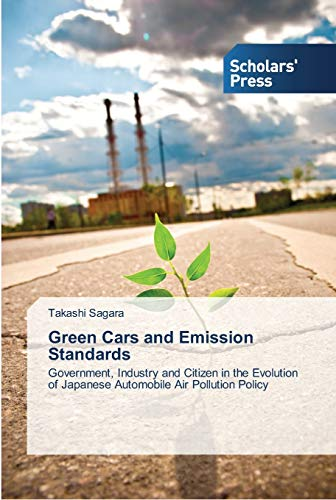 Green Cars and Emission Standards: Government, Industry: Takashi Sagara