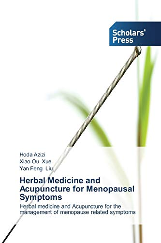 Herbal Medicine and Acupuncture for Menopausal Symptoms: Azizi, Hoda; Xue,
