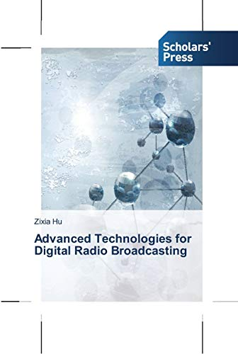 9783639515497: Advanced Technologies for Digital Radio Broadcasting