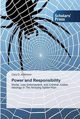 Power and Responsibility: Media, Law Enforcement, and: Cary D. Adkinson