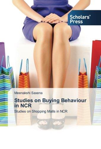 Studies on Buying Behaviour in NCR Studies on Shopping Malls in NCR: Meenakshi Saxena