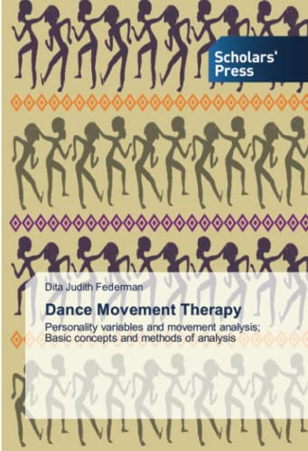 9783639517316: Dance Movement Therapy: Personality variables and movement analysis; Basic concepts and methods of analysis