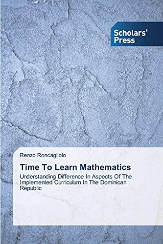 Time To Learn Mathematics: Understanding Difference In Aspects Of The Implemented Curriculum In The...