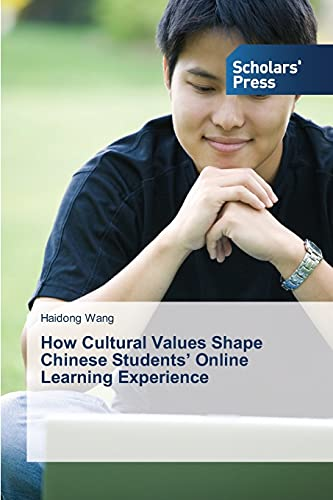 9783639517897: How Cultural Values Shape Chinese Students' Online Learning Experience