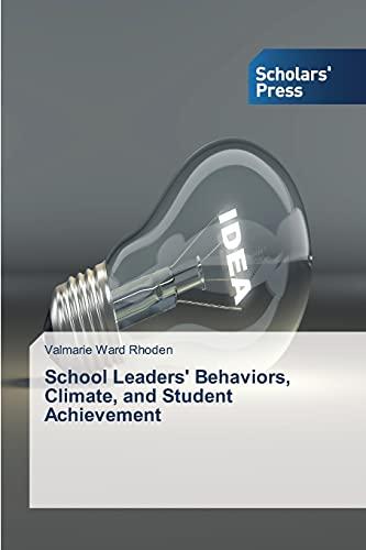 9783639518658: School Leaders' Behaviors, Climate, and Student Achievement