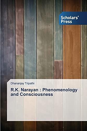 9783639518719: R.K. Narayan : Phenomenology and Consciousness