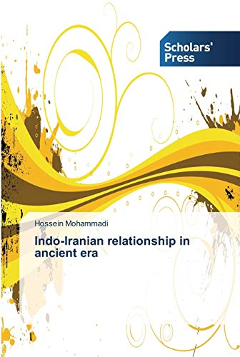 9783639518870: Indo-Iranian relationship in ancient era