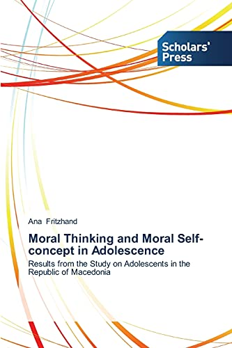 9783639519167: Moral Thinking and Moral Self-concept in Adolescence: Results from the Study on Adolescents in the Republic of Macedonia