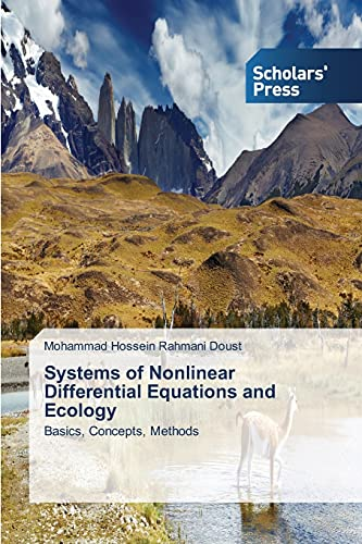 Systems of Nonlinear Differential Equations and Ecology: Rahmani Doust, Mohammad