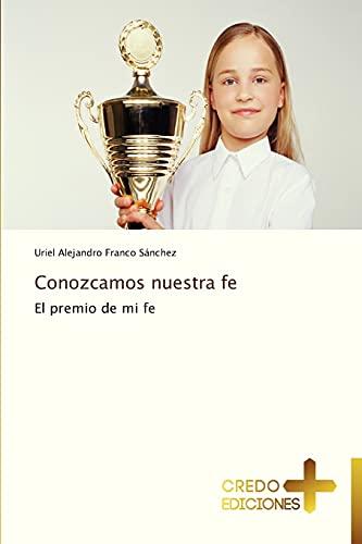 9783639520026: Conozcamos nuestra fe: El premio de mi fe (Spanish Edition)
