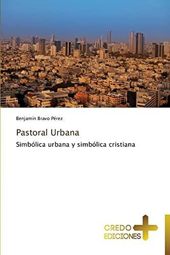 9783639520330: Pastoral Urbana: Simbólica urbana y simbólica cristiana (Spanish Edition)