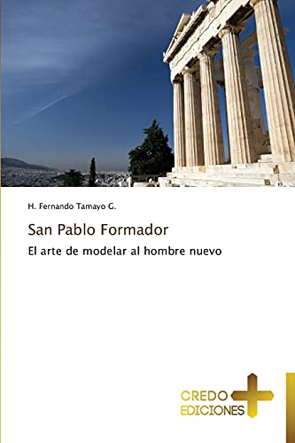 San Pablo Formador: H. Fernando Tamayo G.
