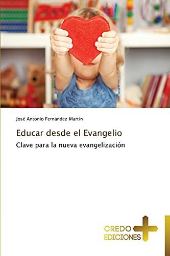 Educar desde el Evangelio: Clave para la nueva evangelización (Spanish Edition): Josà ...