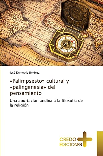 Palimpsesto Cultural y Palingenesia del Pensamiento: Jimenez Jose Demetrio