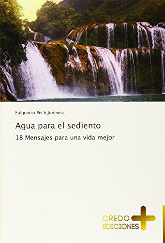 9783639521115: Agua para el sediento: 18 Mensajes para una vida mejor
