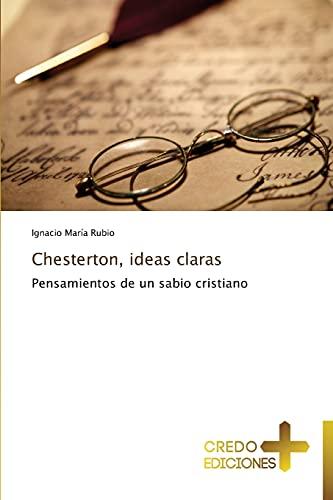 9783639521184: Chesterton, ideas claras: Pensamientos de un sabio cristiano (Spanish Edition)
