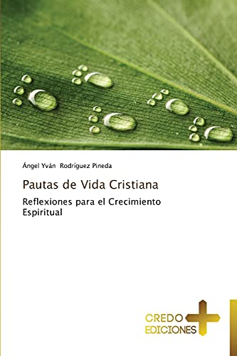 9783639521566: Pautas de Vida Cristiana: Reflexiones para el Crecimiento Espiritual (Spanish Edition)