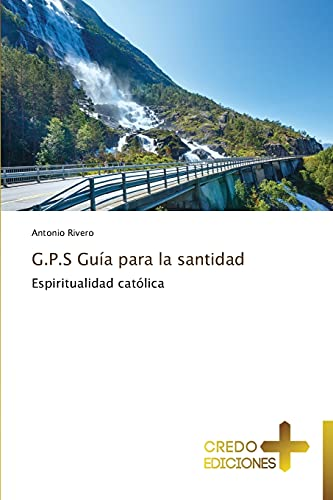 9783639521863: G.P.S Guía para la santidad: Espiritualidad católica (Spanish Edition)