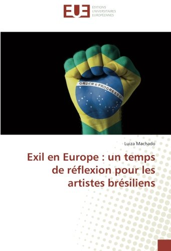 Exil en Europe : un temps de: Machado, Luiza