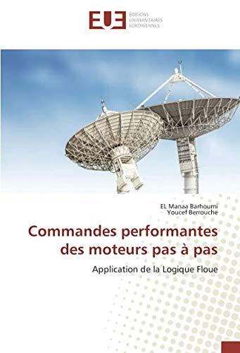 9783639525632: Commandes performantes des moteurs pas à pas: Application de la Logique Floue (French Edition)