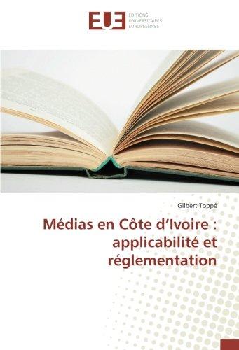 Médias en Côte d'Ivoire : applicabilité et réglementation (Paperback): Gilbert Toppé