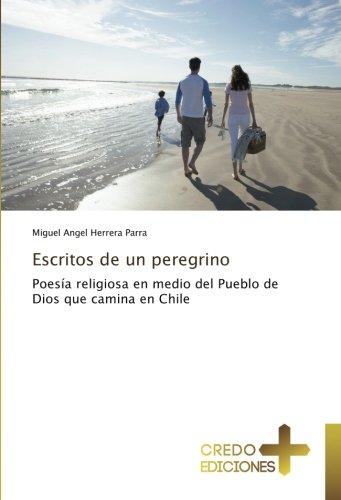 Escritos de un peregrino: Miguel Angel Herrera