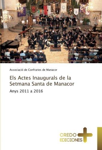 Els Actes Inaugurals de la Setmana Santa: Confraries de Manacor,