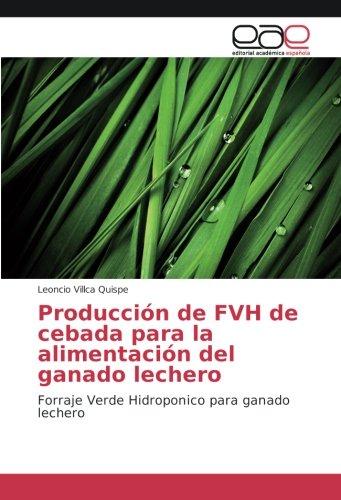 Producción de FVH de cebada para la: Villca Quispe, Leoncio