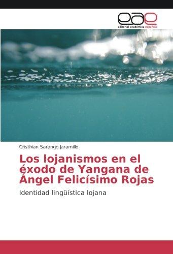 Los lojanismos en el éxodo de Yangana: Sarango Jaramillo, Cristhian