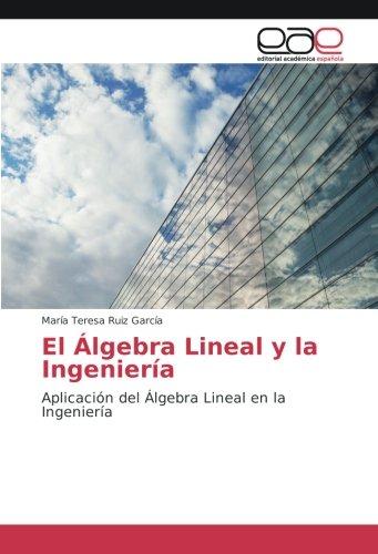 El Álgebra Lineal y la Ingeniería: María Teresa Ruiz