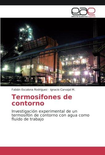 Termosifones de contorno: Investigacià n experimental de un termosifà n de contorno con agua como ...